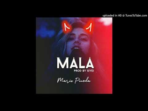 Mala - Mario Pineda (Prod. By Siyei)