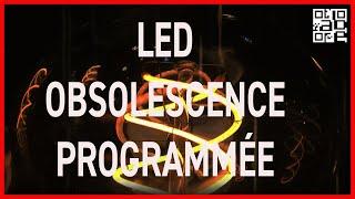 LED  entre promesses non tenues et obsolescence programmée ABERTS