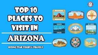 Top 10 Places To Visit In Arizona |  United States
