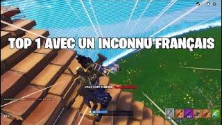 TOP 1 AVEC INCONNU FRANÇAIS ! (Fortnite Battle Royal)