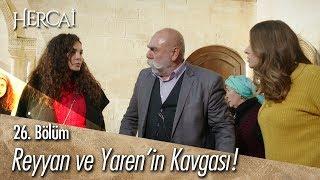 Reyyan ve Yaren kavga ediyor! - Hercai 26. Bölüm