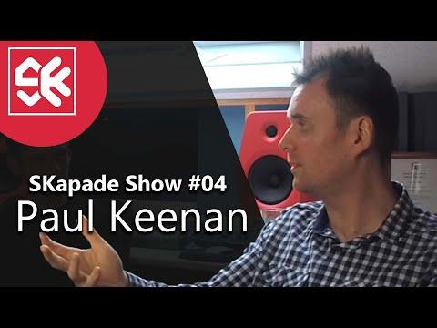Making a hit record with Paul Keenan - SKapade Show #4