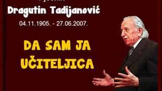 Dragutin Tadijanović - DA SAM JA UČITELJICA