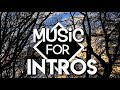 MUSIC FOR INTROS | COPYRIGHT FREE