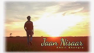 Jaan Nisaar   Dance Video With Story   ANkit #sushant