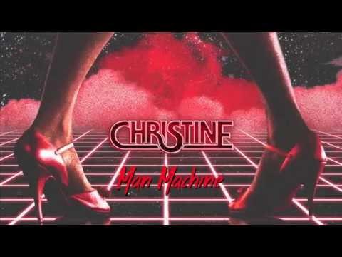 CHRISTINE - MAN MACHINE