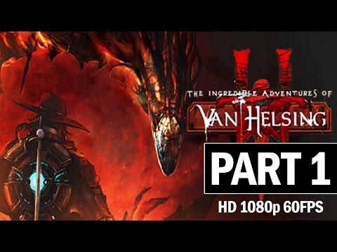 The Incredible Adventures of Van Helsing 3 Walkthrough Part 1 Lets Play Gameplay