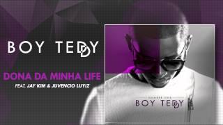 Boy Teddy Feat. Jay Kim & Juvencio Luyiz - Dona da Minha Life  (Official Audio)