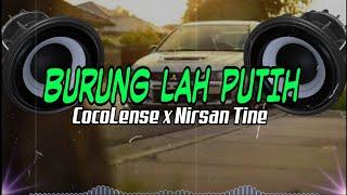 BURUNG LAH PUTIH - TABAEK GADUH RANTAU || Faizana Remix CocoLense x Nirsan Tine