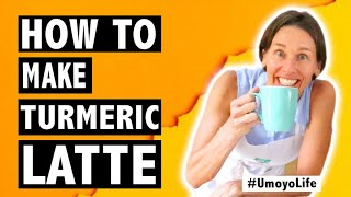 How to make a TURMERIC LATTE - simple, nutritious & delicious #UmoyoLife 022