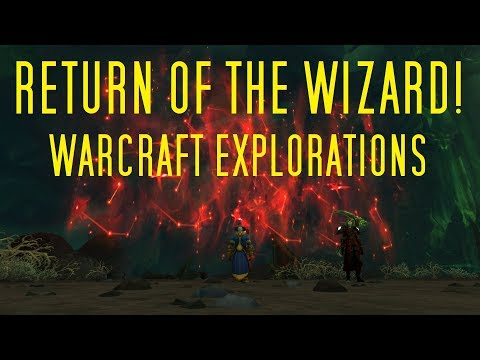 Return of the Wizard - World of Warcraft Legion Exploration patch 7.3.5