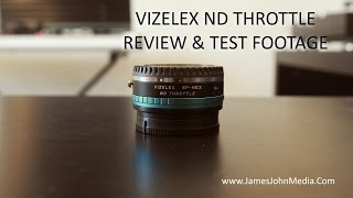 Vizelex ND Throttle Review & Test Footage | Canon EF to Sony Nex E Mount Adapter