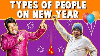 Types Of People on NEW YEAR | The Half-Ticket Shows