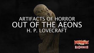 """Out of the Aeons"" by H. P. Lovecraft (Artifacts of Horror)"