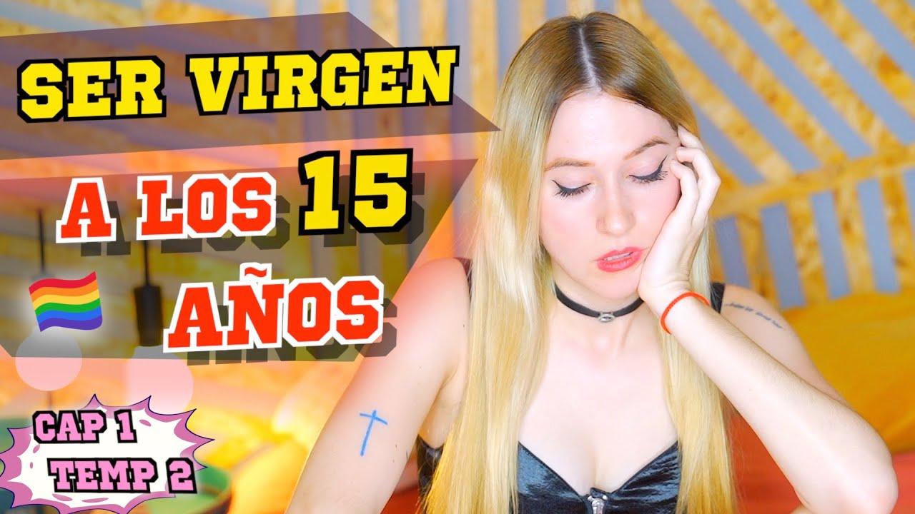 SER VIRGEN A LOS 15 AÑOS - EP1 T2