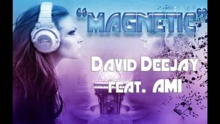 David DeeJay Feat Ami Magnetic New Song 2012