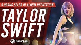 5 Orang Spesial di Album Terbaru Taylor Swift REPUTATION