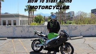 So You Want To Start Riding Motorcycles - What You Need To Know To Get Started