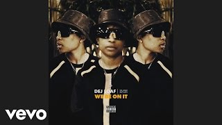 DeJ Loaf - We Be On It ( Audio)