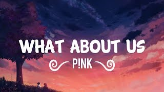 P!nk - What About Us (Lyrics/Lyric Video) Video