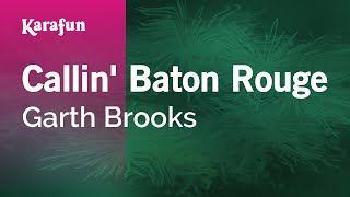 Karaoke Callin 39 Baton Rouge Garth Brooks