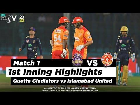 Quetta Gladiators Vs Islamabad United | 1st Inning Highlights | Match 1 | 20 Feb 2020 | HBL PSL 2020
