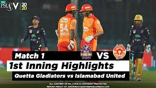 Quetta Gladiators vs Islamabad United | 1st Inning Highlights | Match 1 | 20 Feb 2020 | HBL PSL 2020