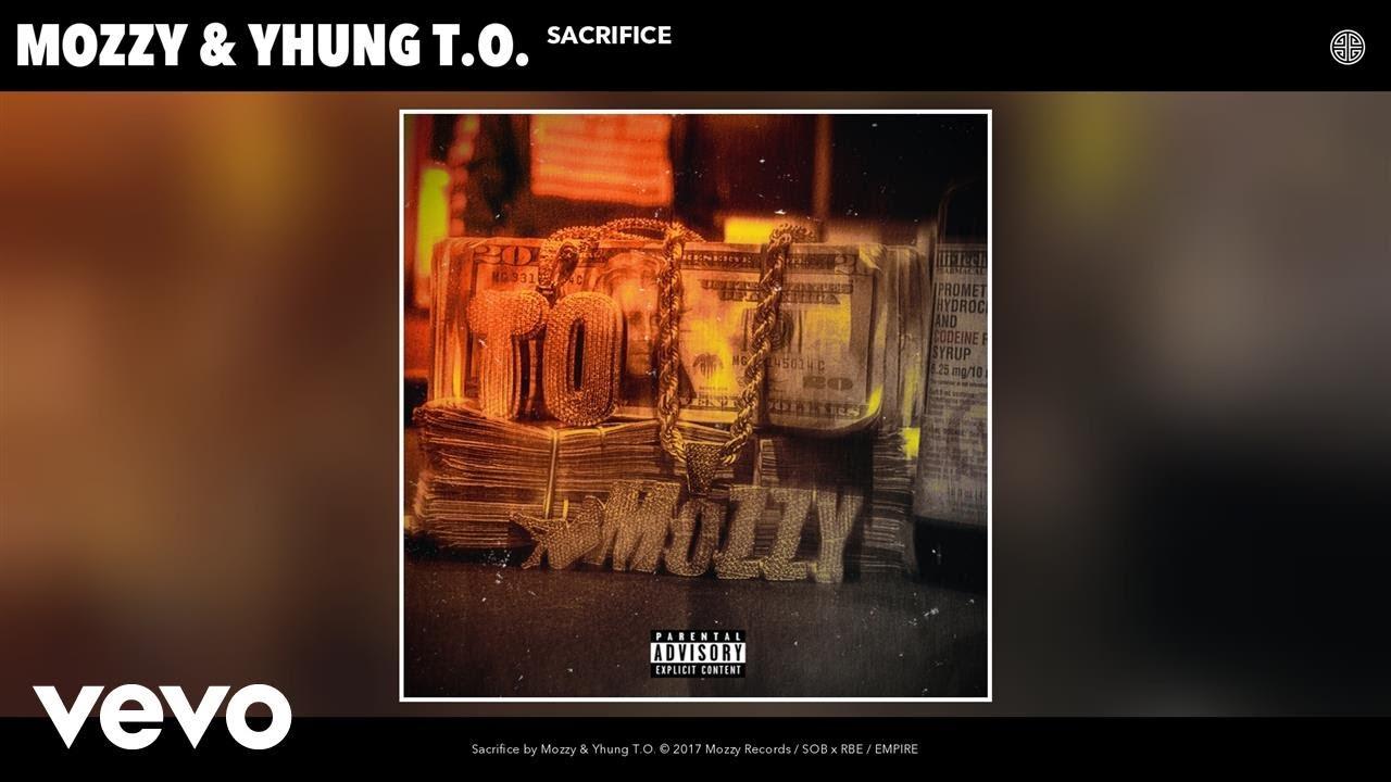 Sacrifice Mozzy Yhung T O Lyrics Letras2 Com