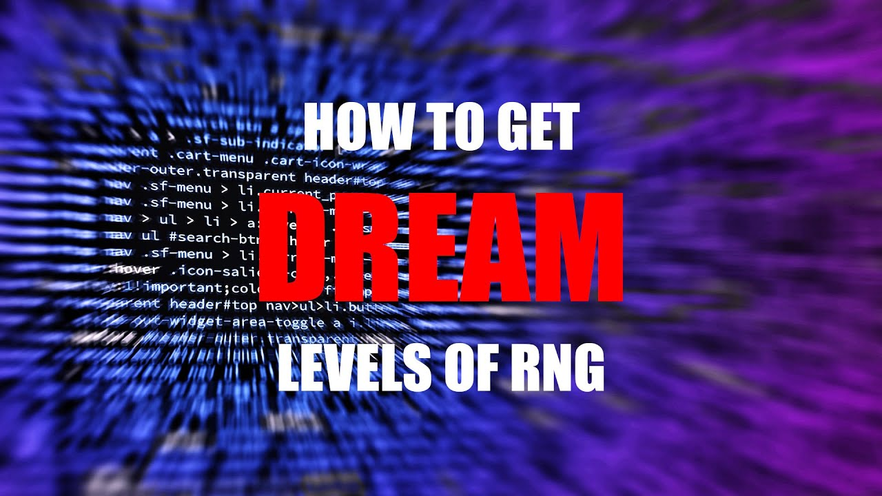 How To Get Dream Levels of RNG