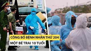 Việt Nam có bệnh nhân thứ 204 nhiễm virus corona, là một bé trai 10 tuổi