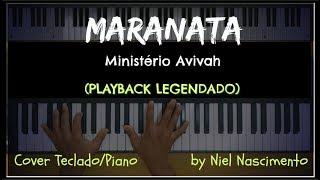 🎤 🎹 Maranata (PLAYBACK LEGENDADO no Piano) Ministério Avivah, by Niel Nascimento