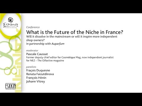 Esxence 2016 - Conference - What is the future of the niche in France?