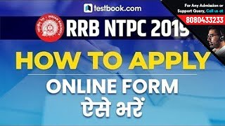 How to Fill RRB NTPC 2019 Form | Step by Step Process | Railway NTPC Post Preference 2019