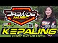 DJ KEPALING Slow Bass Angklung Paling Enak BREWOG FEAT R2 PROJECT