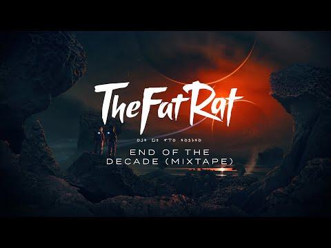 TheFatRat - End Of The Decade (Mixtape)