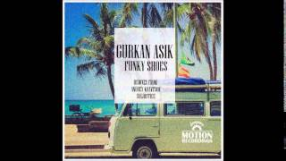 Gurkan Asik - Funky Shoes (Happy Summer Mix)