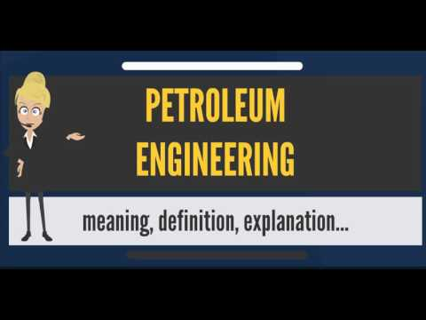 What is PETROLEUM ENGINEERING? What does PETROLEUM ENGINEERING mean? PETROLEUM ENGINEERING meaning