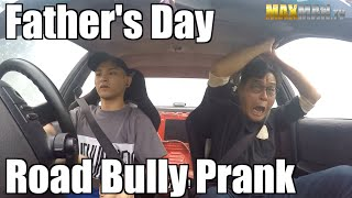 Father's Day Road Bully Prank - Maxmantv & Shawn Lee