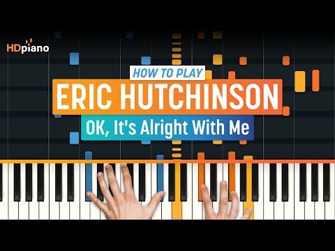 """How To Play """"OK, It's Alright With Me"""" by Eric Hutchinson   HDpiano (Part 1) Piano Tutorial"""