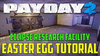 Eclipse Research Facility - Easter Egg Tutorial (PAYDAY 2)