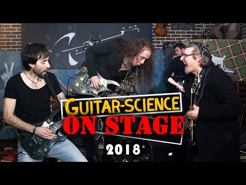 Guitar-Science On Stage Live 2018 (Full Concert)