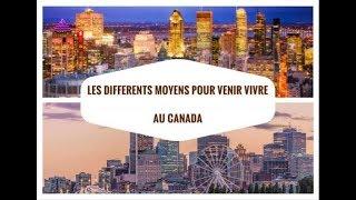 Moyens pour venir vivre au Canada