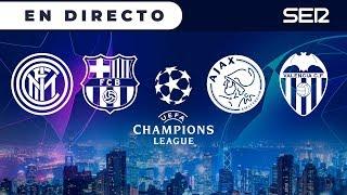 Inter 1-2 Barça y Ajax 0-1 Valencia    UEFA Champions League (Cadena SER)