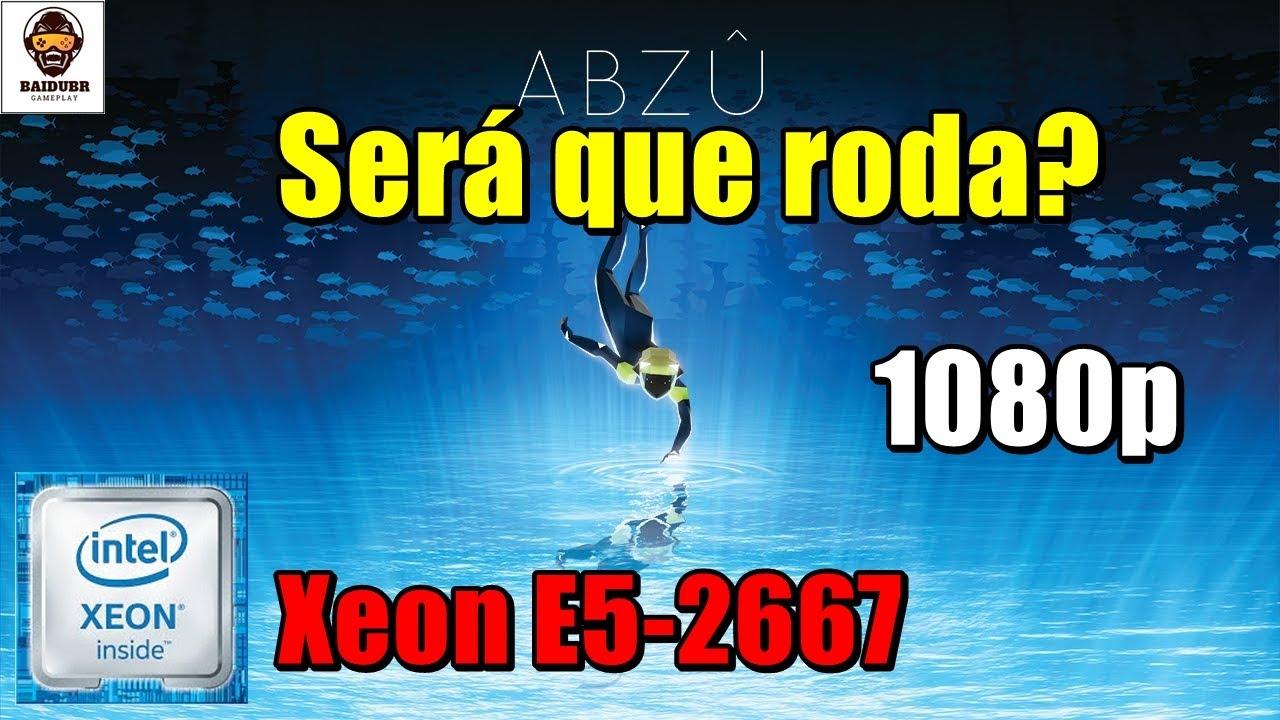 Gamepass Teste  ABZÛ Xeon E5 2667 + GTX 1070