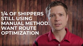 TMS Software Study: 1/4 of Shippers Still Using Manual Methods, Want Route Optimization