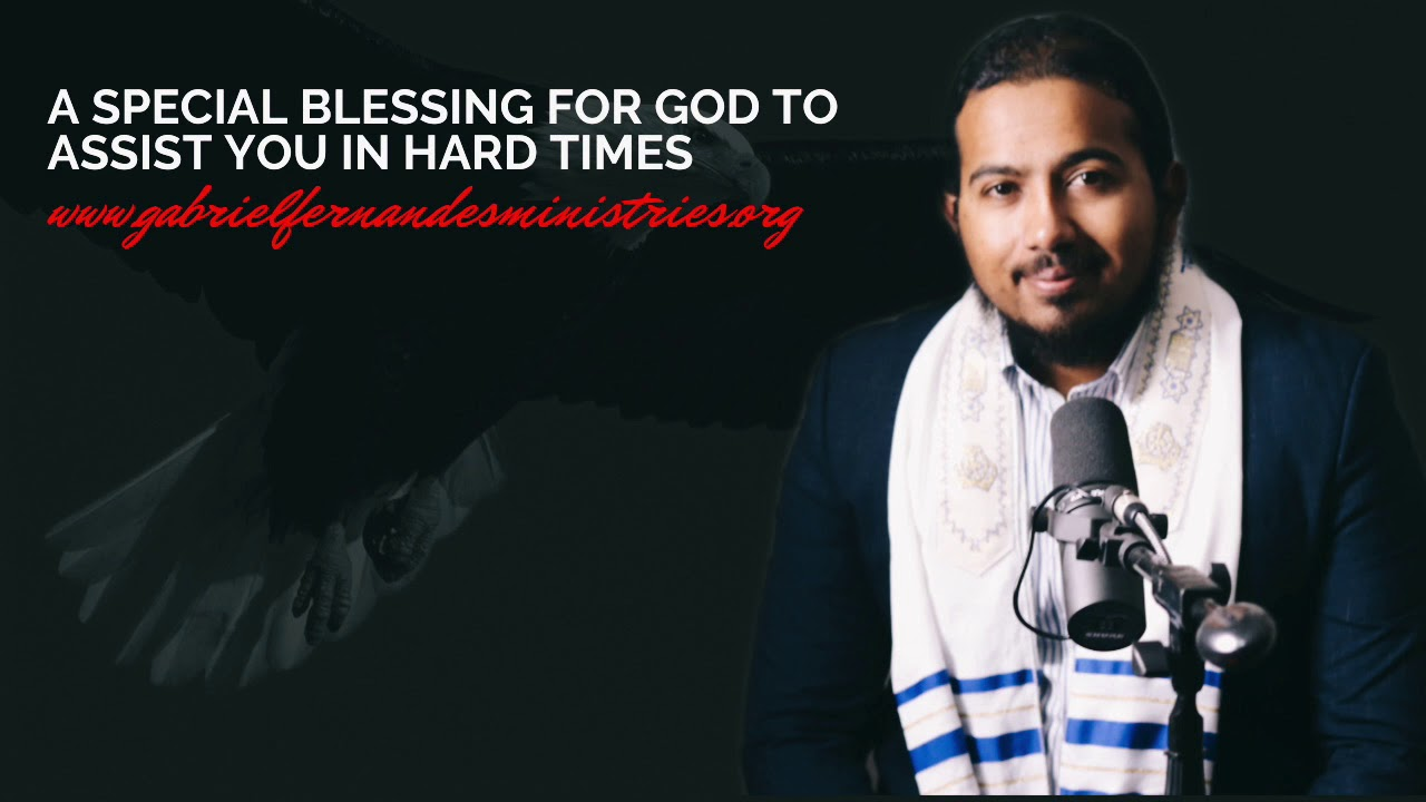 SPECIAL BLESSING FOR GOD TO ASSIST YOU IN HARD TIMES