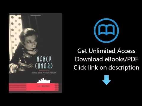 Download Nancy Cunard: Heiress, Muse, Political Idealist PDF