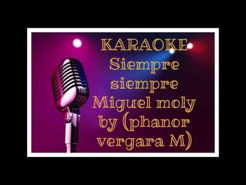 Karaoke siempre siempre (Miguel Moly)