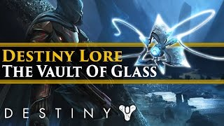 Destiny Lore - The Vault of Glass: Raid Lore (Extra Lore)