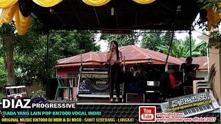 INDRI DIAZ - Tiada Yang Lain POP Versi KN7000 DIAZ PROGRESSIVE Live SERAPUH MELDA TG PURA 2018